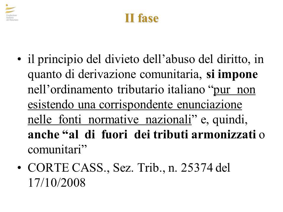 """II fase il principio del divieto dell'abuso del diritto, in quanto di derivazione comunitaria, si impone nell'ordinamento tributario italiano """"pur non"""