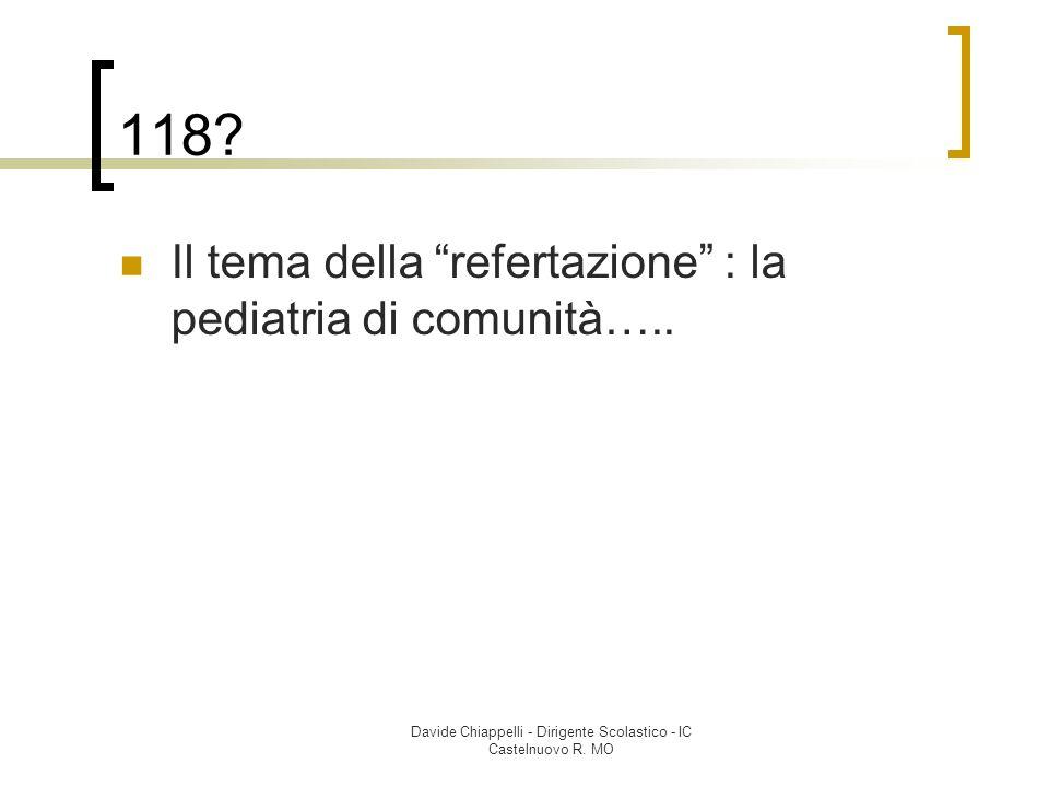 """Davide Chiappelli - Dirigente Scolastico - IC Castelnuovo R. MO 118? Il tema della """"refertazione"""" : la pediatria di comunità….."""
