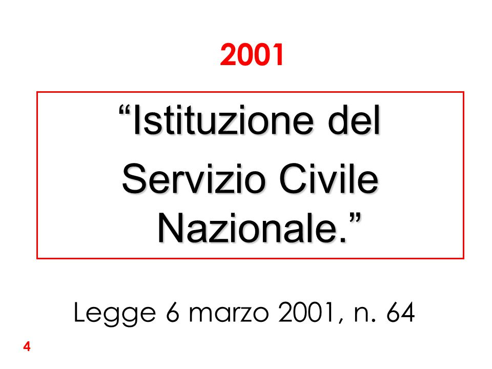 """""""Istituzione del Servizio Civile Nazionale."""" Legge 6 marzo 2001, n. 64 2001 4"""