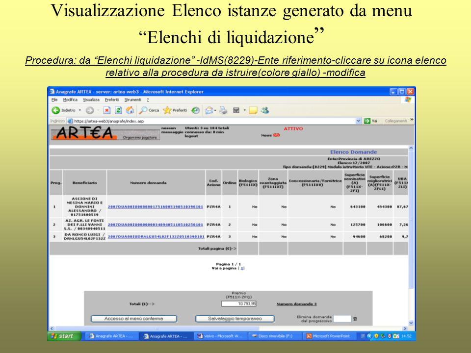 Visualizzazione Elenco istanze generato da menu Elenchi di liquidazione Procedura: da Elenchi liquidazione -IdMS(8229)-Ente riferimento-cliccare su icona elenco relativo alla procedura da istruire(colore giallo) -modifica