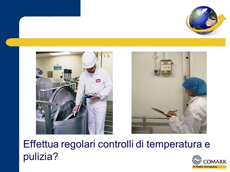 Effettua regolari controlli di temperatura e pulizia