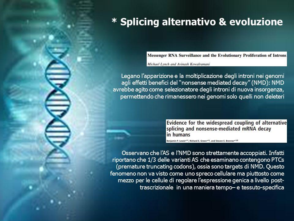 """* Splicing alternativo & evoluzione Legano l'apparizione e la moltiplicazione degli introni nei genomi agli effetti benefici del """"nonsense mediated de"""