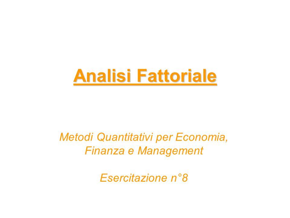 PROC FACTOR – Sintassi generale proc factor data= dataset option(s); var variabile1 variabile2 … variabilen; run; Analisi fattoriale con il metodo delle componenti principali.