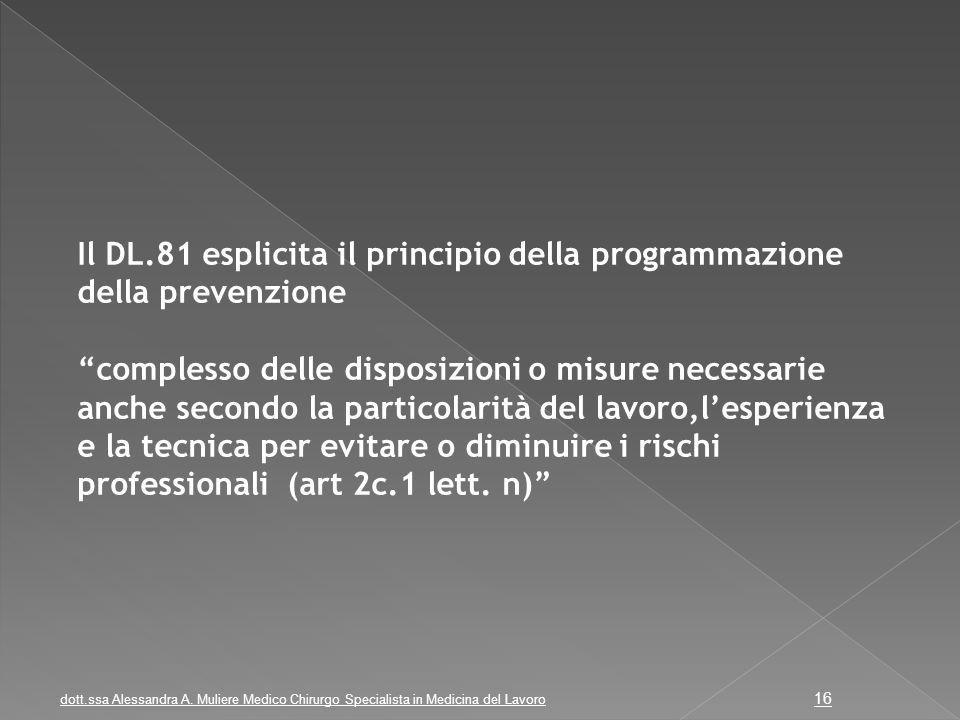 """Il DL.81 esplicita il principio della programmazione della prevenzione """"complesso delle disposizioni o misure necessarie anche secondo la particolarit"""