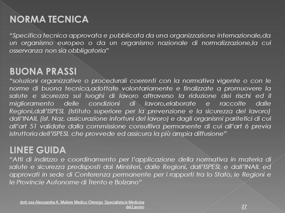 """NORMA TECNICA """"Specifica tecnica approvata e pubblicata da una organizzazione internazionale,da un organismo europeo o da un organismo nazionale di no"""