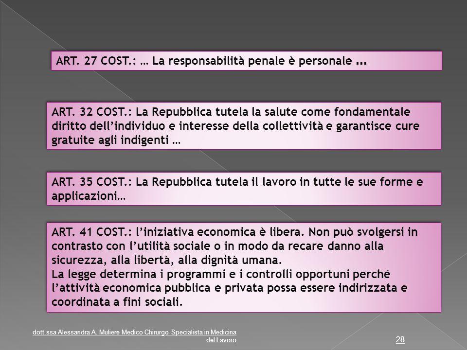 ART. 32 COST.: La Repubblica tutela la salute come fondamentale diritto dell'individuo e interesse della collettività e garantisce cure gratuite agli