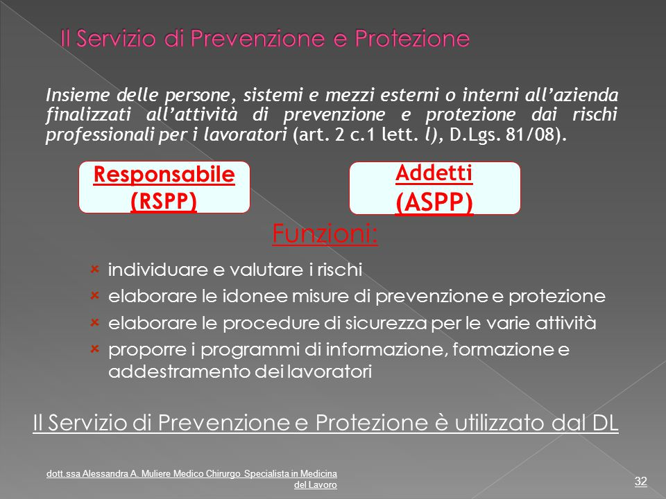 Insieme delle persone, sistemi e mezzi esterni o interni all'azienda finalizzati all'attività di prevenzione e protezione dai rischi professionali per