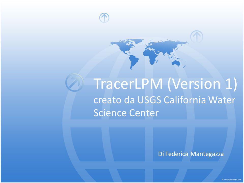 TracerLPM (Version 1) creato da USGS California Water Science Center Di Federica Mantegazza