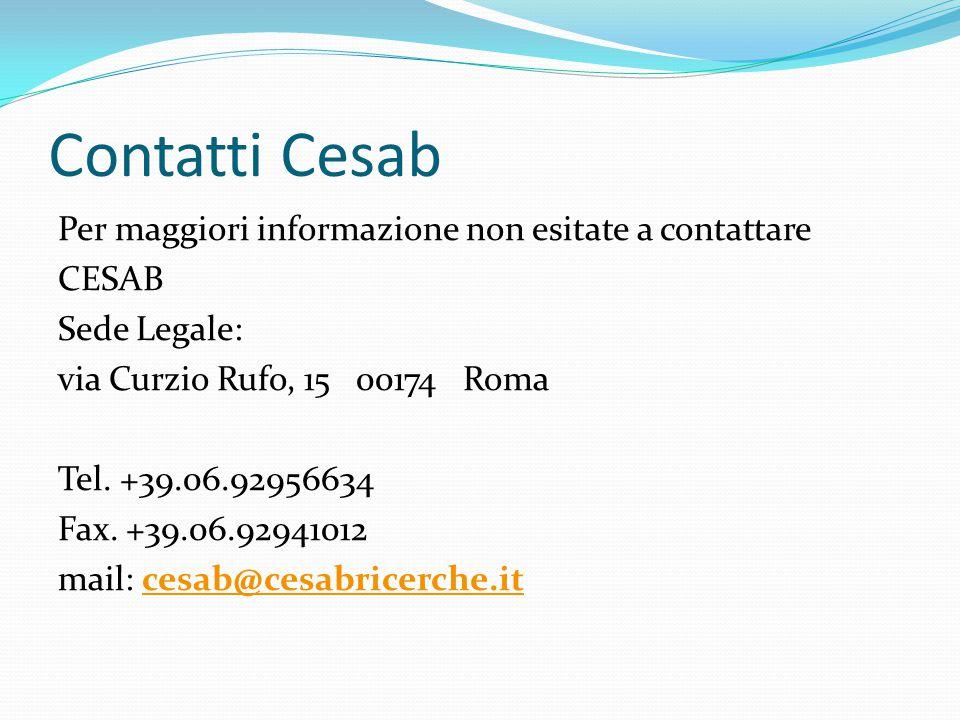 Contatti Cesab Per maggiori informazione non esitate a contattare CESAB Sede Legale: via Curzio Rufo, 15 00174 Roma Tel.
