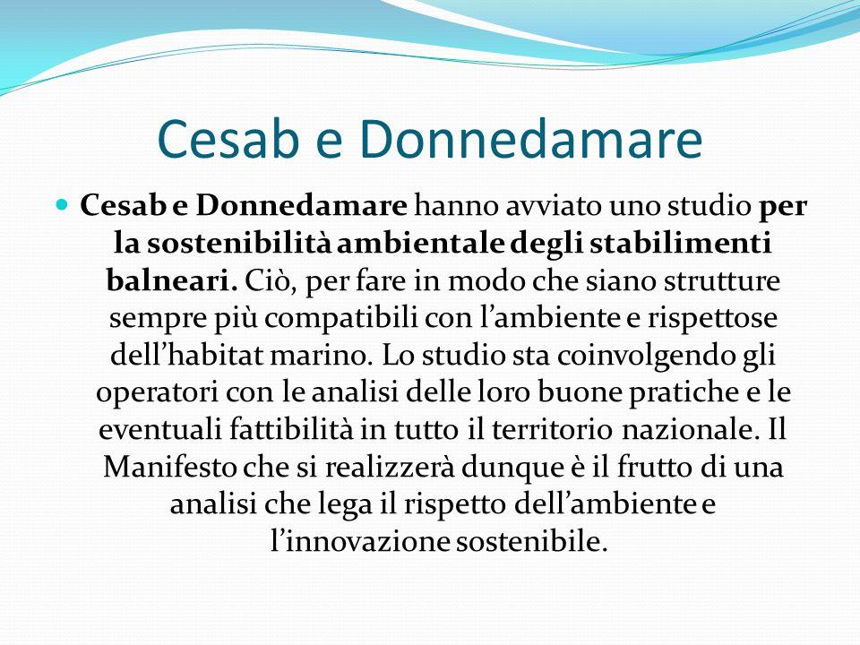 Cesab e Donnedamare Cesab e Donnedamare hanno avviato uno studio per la sostenibilità ambientale degli stabilimenti balneari.