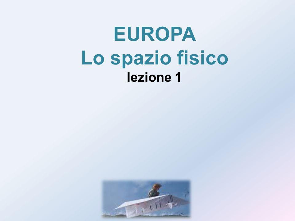 EUROPA Lo spazio fisico lezione 1