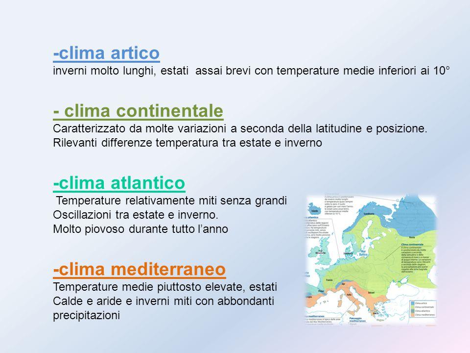 -clima artico inverni molto lunghi, estati assai brevi con temperature medie inferiori ai 10° - clima continentale Caratterizzato da molte variazioni