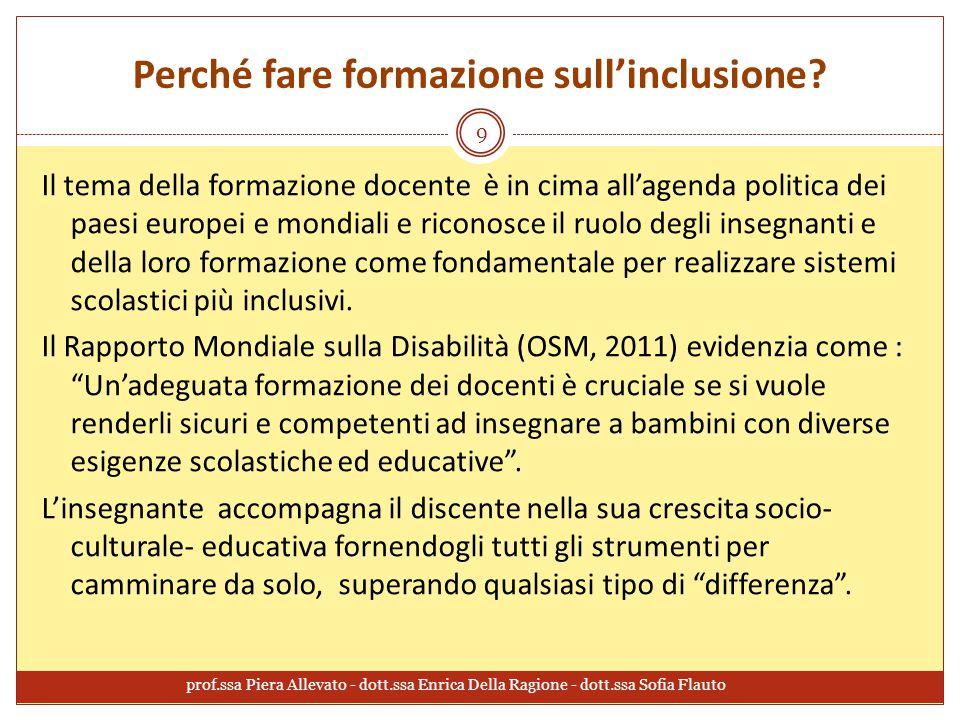 Perché fare formazione sull'inclusione? Il tema della formazione docente è in cima all'agenda politica dei paesi europei e mondiali e riconosce il ruo