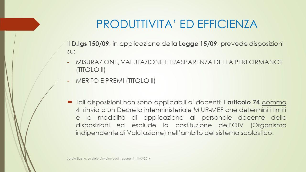 PRODUTTIVITA' ED EFFICIENZA Il D.lgs 150/09, in applicazione della Legge 15/09, prevede disposizioni su: -MISURAZIONE, VALUTAZIONE E TRASPARENZA DELLA