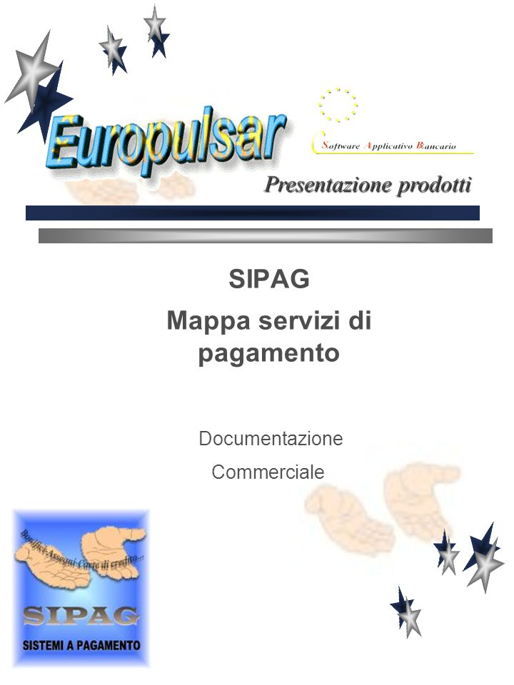 SIPAG Mappa servizi di pagamento Documentazione Commerciale Presentazione prodotti