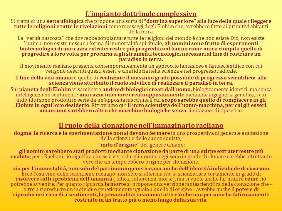 """L'impianto dottrinale complessivo Si tratta di una setta ufologica che propone una sorta di """"dottrina superiore"""" alla luce della quale rileggere tutte"""
