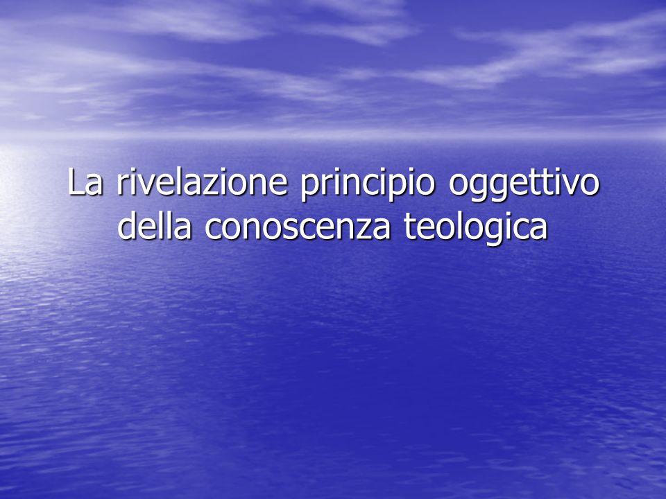 La rivelazione principio oggettivo della conoscenza teologica