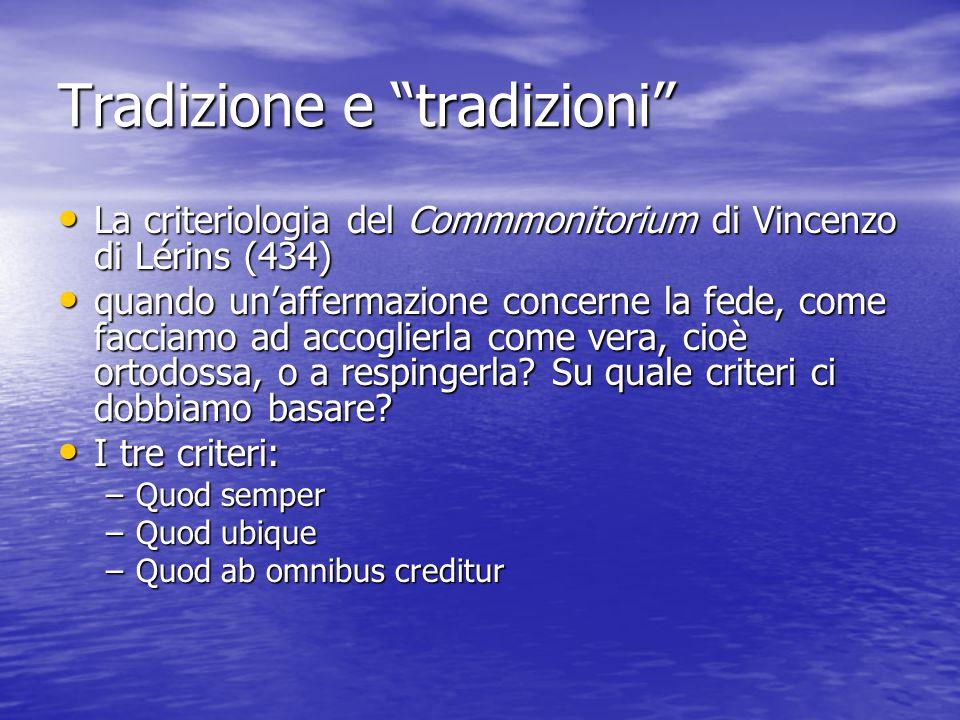 """Tradizione e """"tradizioni"""" La criteriologia del Commmonitorium di Vincenzo di Lérins (434) La criteriologia del Commmonitorium di Vincenzo di Lérins (4"""