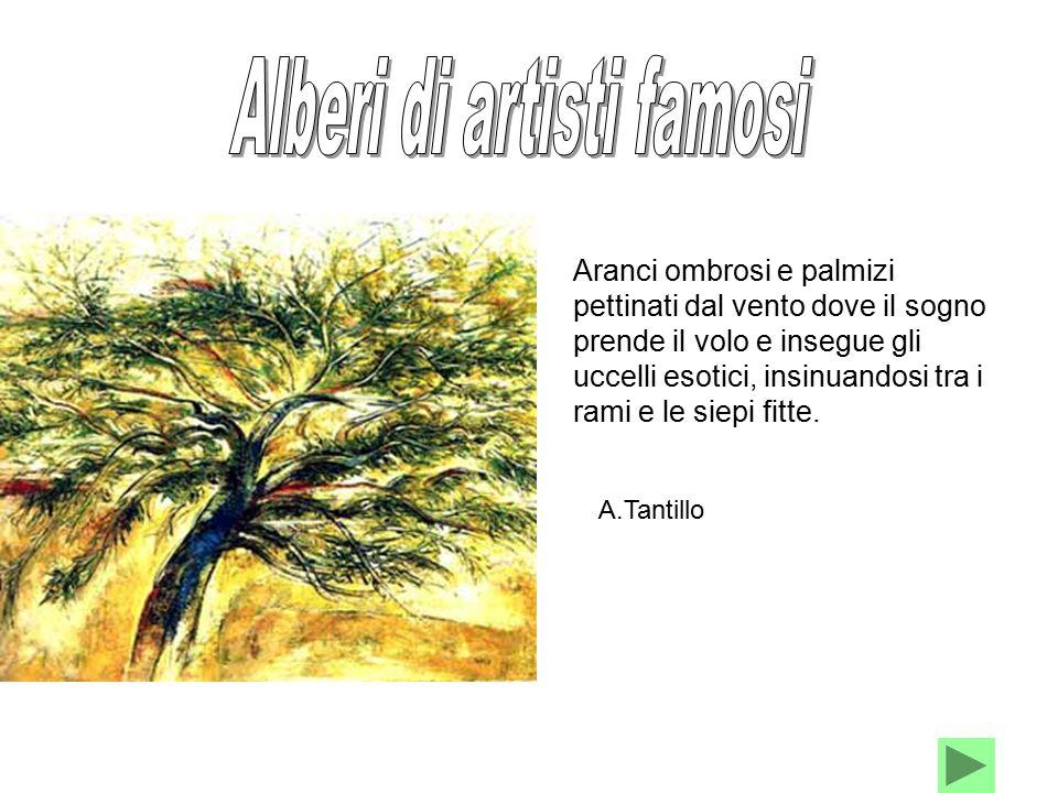 A.Tantillo Aranci ombrosi e palmizi pettinati dal vento dove il sogno prende il volo e insegue gli uccelli esotici, insinuandosi tra i rami e le siepi fitte.