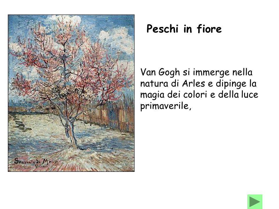 Peschi in fiore Van Gogh si immerge nella natura di Arles e dipinge la magia dei colori e della luce primaverile,
