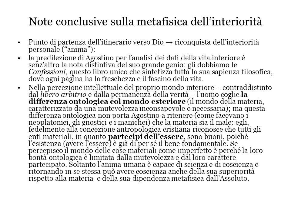 """Note conclusive sulla metafisica dell'interiorità Punto di partenza dell'itinerario verso Dio → riconquista dell'interiorità personale (""""anima""""): la p"""