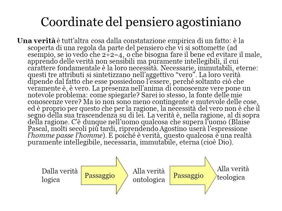 Coordinate del pensiero agostiniano Passaggio dalla teoria gnoseologica improntata ad un radicale e ben argomentato realismo e corrispondentismo ad una metafisica essenzialistica.
