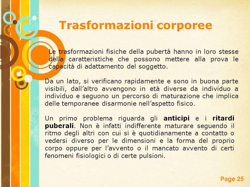 Free Powerpoint Templates Page 25 Le trasformazioni fisiche della pubertà hanno in loro stesse della caratteristiche che possono mettere alla prova le