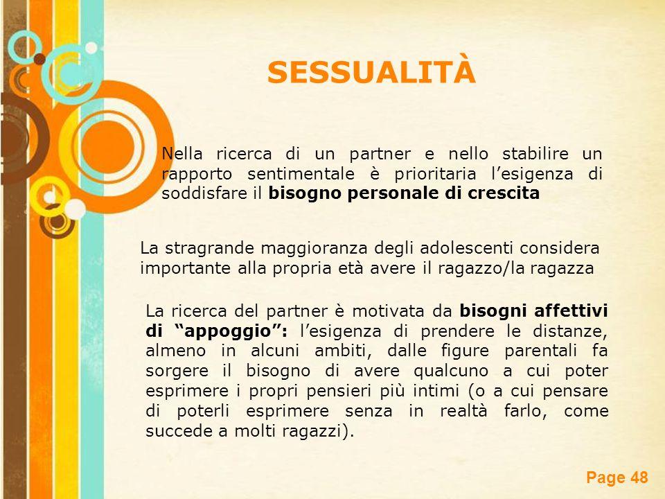 Free Powerpoint Templates Page 48 SESSUALITÀ Nella ricerca di un partner e nello stabilire un rapporto sentimentale è prioritaria l'esigenza di soddis