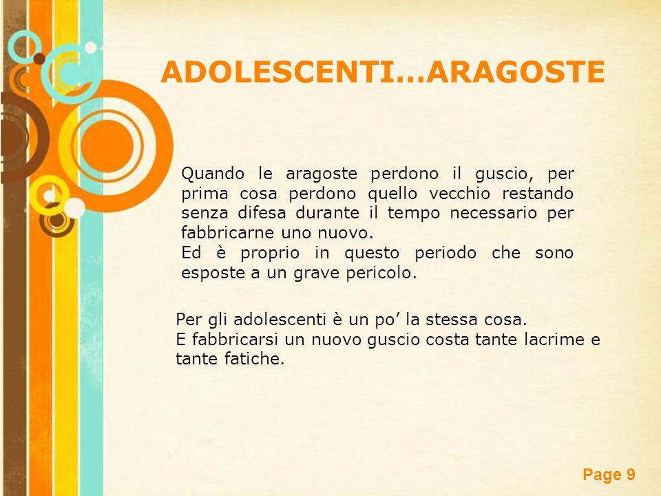 Free Powerpoint Templates Page 10 ADOLESCENTI…ARAGOSTE Nei paraggi di un'aragosta indifesa c'è sempre qualche pericolo in agguato.