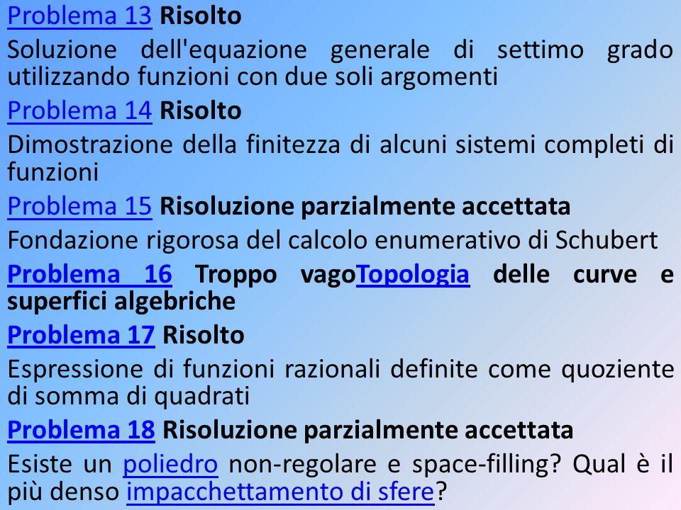 Problema 13Problema 13 Risolto Soluzione dell'equazione generale di settimo grado utilizzando funzioni con due soli argomenti Problema 14Problema 14 R