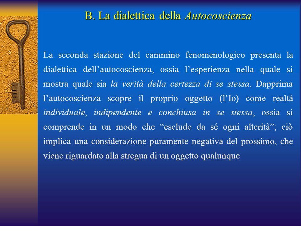 La seconda stazione del cammino fenomenologico presenta la dialettica dell'autocoscienza, ossia l'esperienza nella quale si mostra quale sia la verità