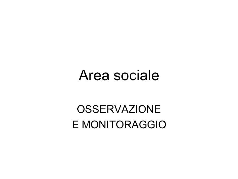 Area sociale OSSERVAZIONE E MONITORAGGIO
