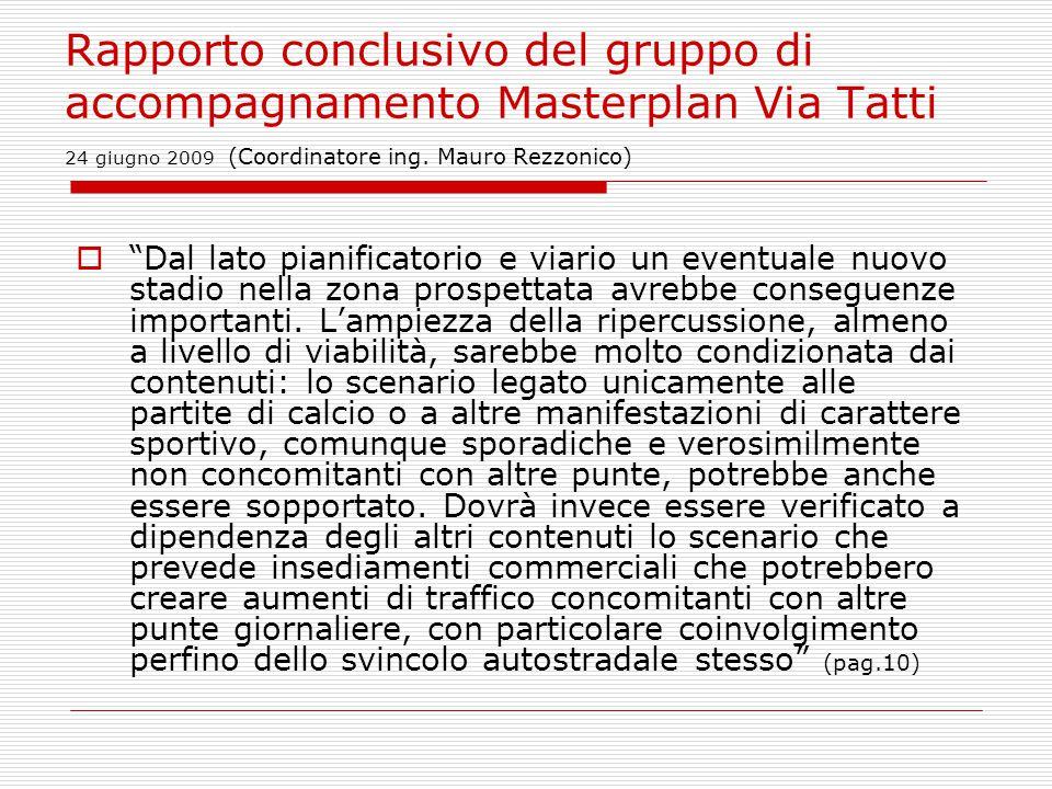 Rapporto conclusivo del gruppo di accompagnamento Masterplan Via Tatti 24 giugno 2009 (Coordinatore ing.