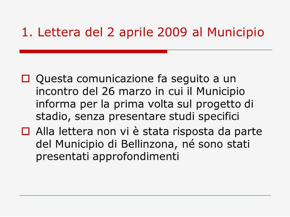 1. Lettera del 2 aprile 2009 al Municipio  Questa comunicazione fa seguito a un incontro del 26 marzo in cui il Municipio informa per la prima volta