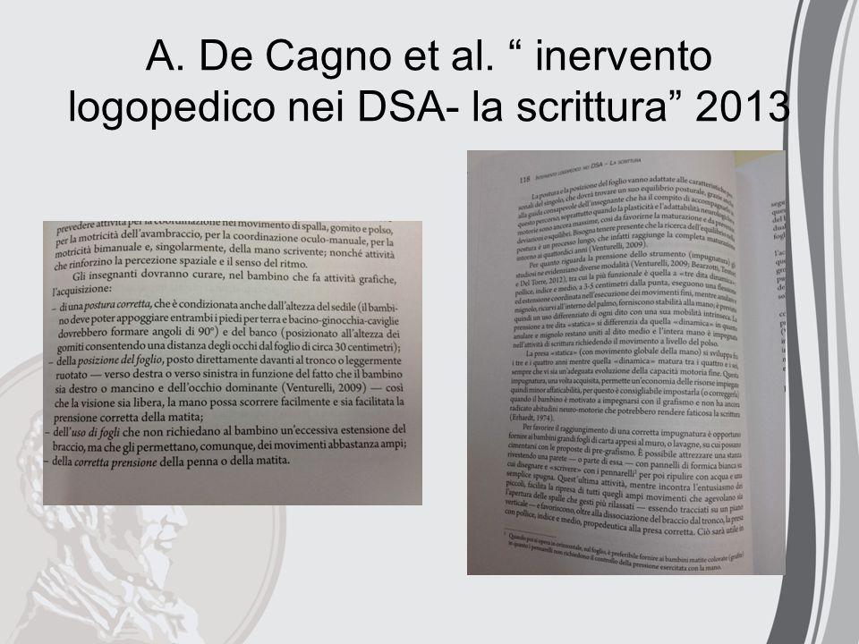 """A. De Cagno et al. """" inervento logopedico nei DSA- la scrittura"""" 2013"""