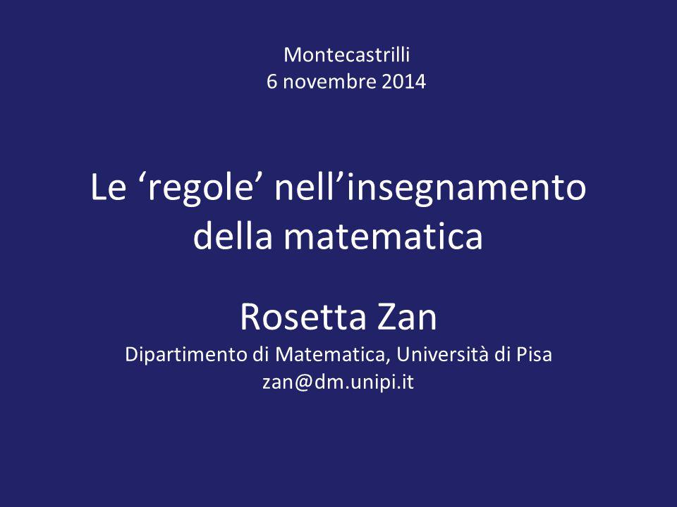 Attività 1 (individuale)  Fai l'esempio di una regola di matematica che in genere insegni.