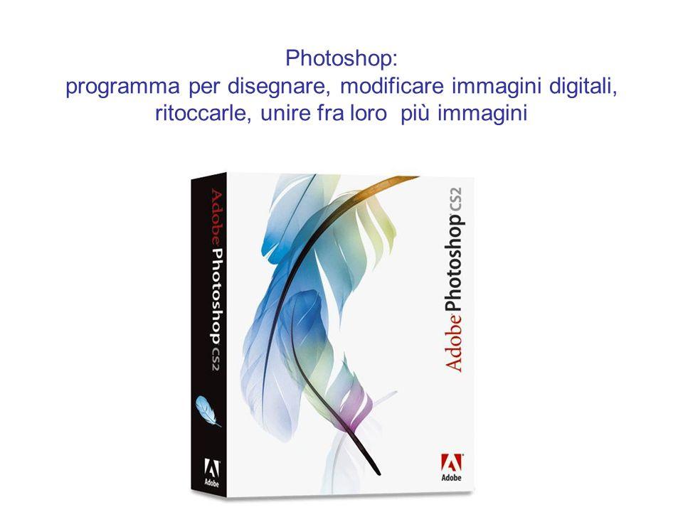 Photoshop: programma per disegnare, modificare immagini digitali, ritoccarle, unire fra loro più immagini