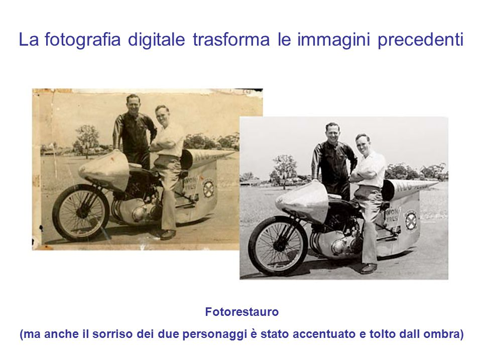 La fotografia digitale trasforma le immagini precedenti Fotorestauro (ma anche il sorriso dei due personaggi è stato accentuato e tolto dall ombra)
