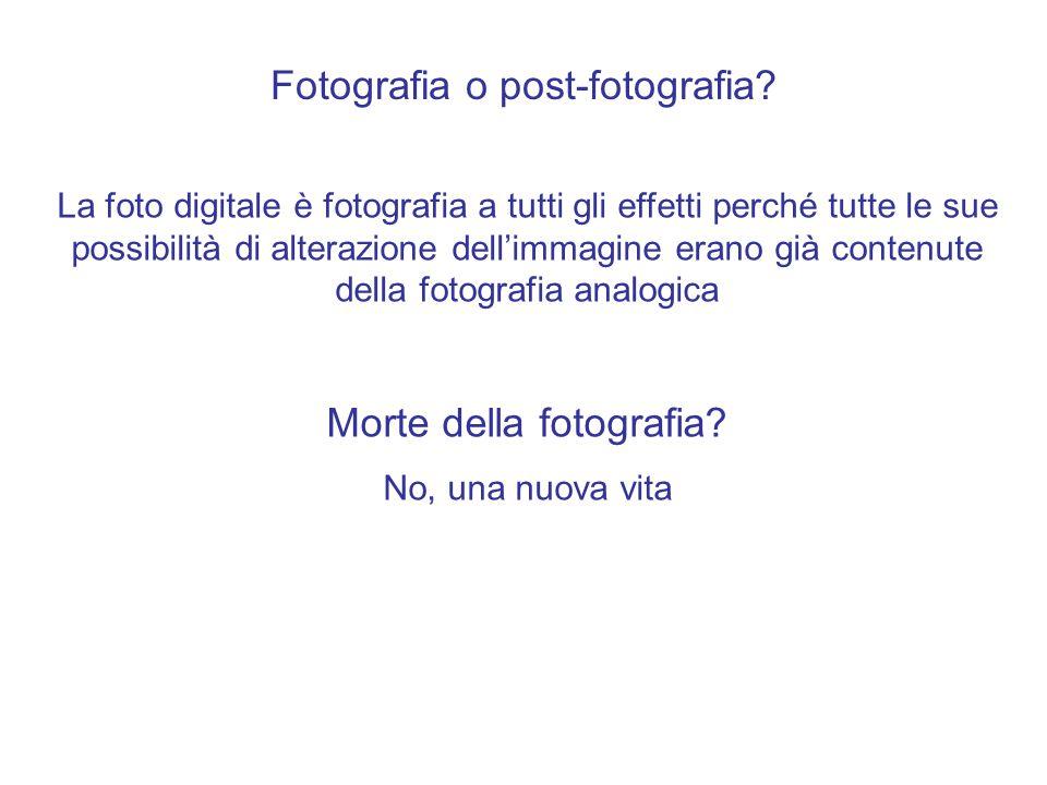 Fotografia o post-fotografia.