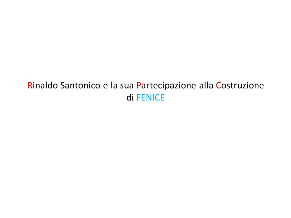 Rinaldo Santonico e la sua Partecipazione alla Costruzione di FENICE