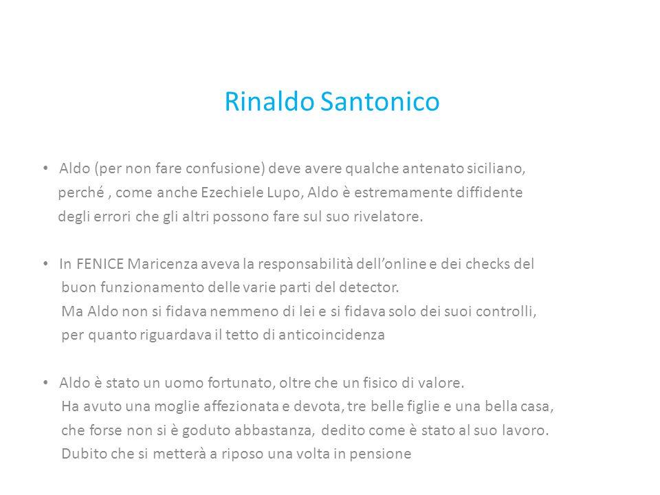 Rinaldo Santonico Aldo (per non fare confusione) deve avere qualche antenato siciliano, perché, come anche Ezechiele Lupo, Aldo è estremamente diffidente degli errori che gli altri possono fare sul suo rivelatore.