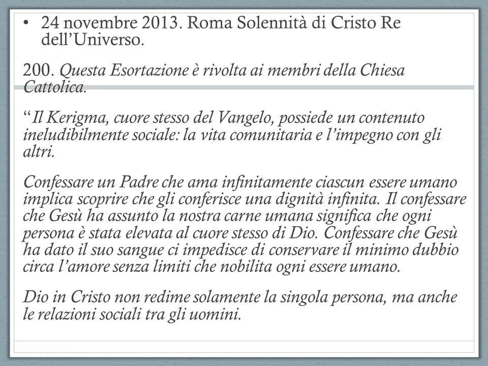 24 novembre 2013. Roma Solennità di Cristo Re dell'Universo.