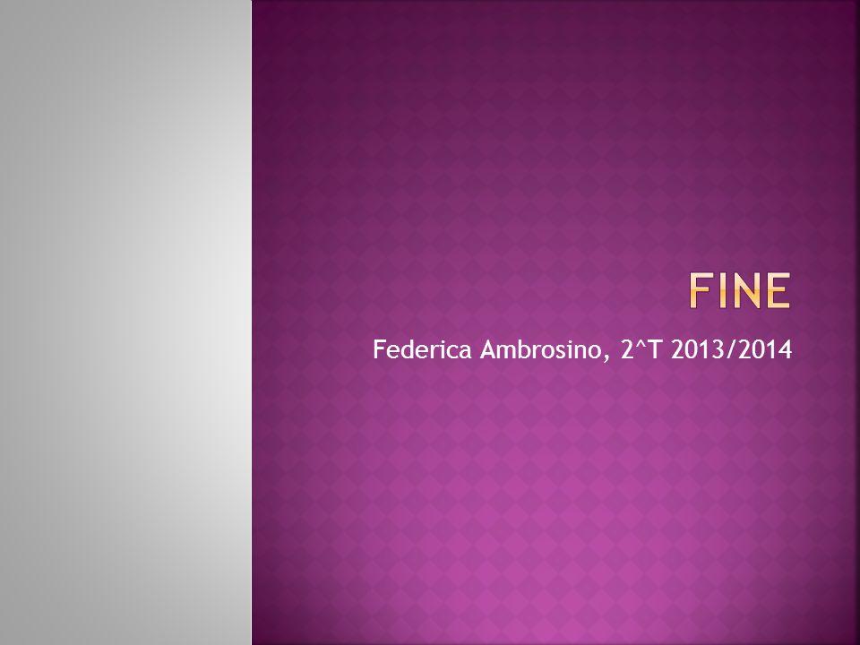 Federica Ambrosino, 2^T 2013/2014