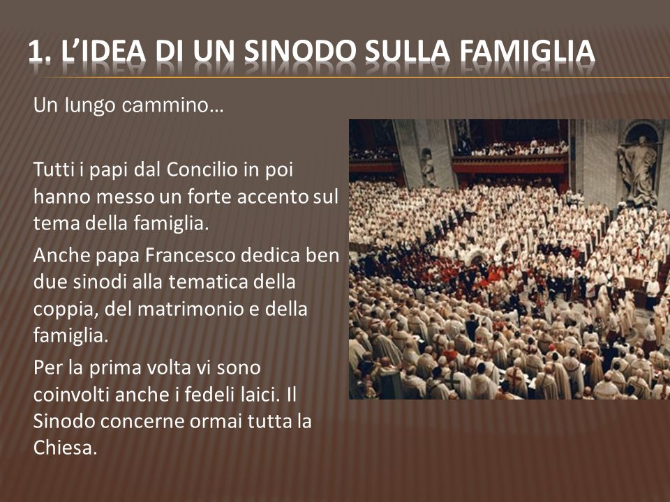 Un lungo cammino … Tutti i papi dal Concilio in poi hanno messo un forte accento sul tema della famiglia.