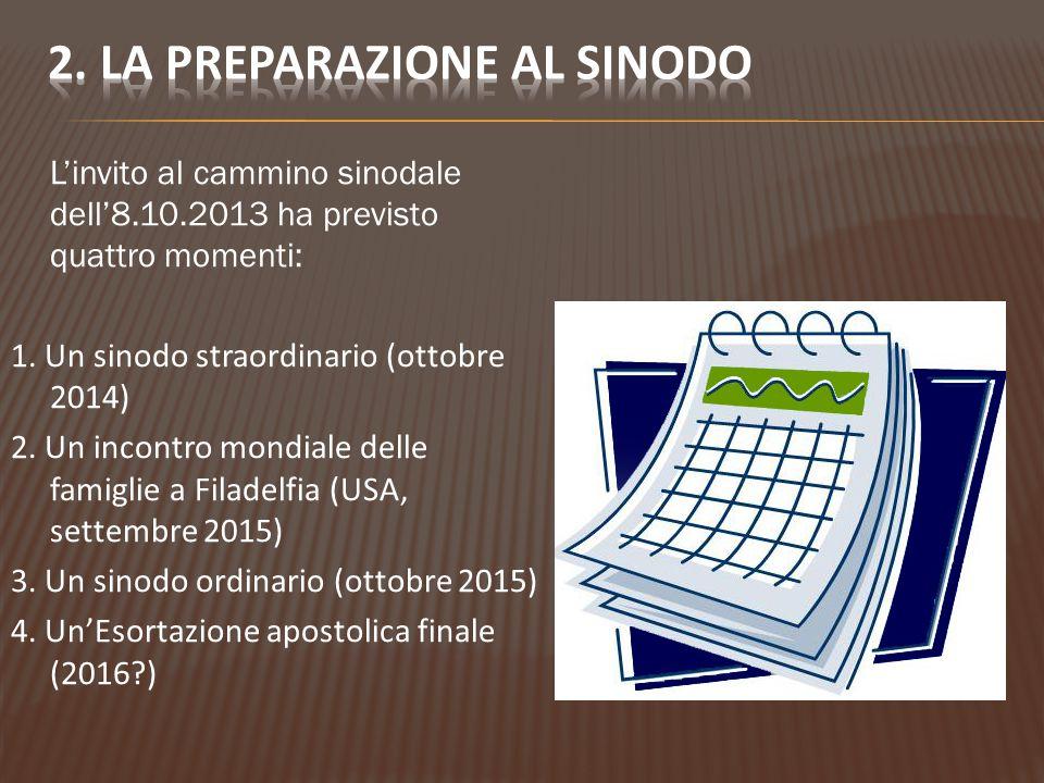 L'invito al cammino sinodale dell'8.10.2013 ha previsto quattro momenti: 1.