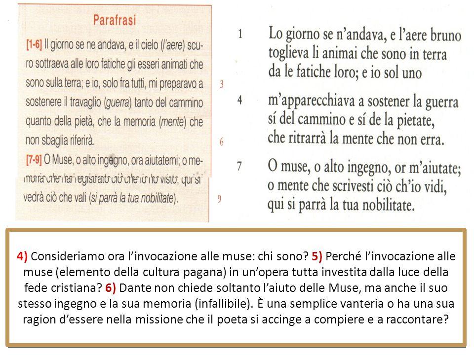 1) I versi costituiscono la protasi della prima cantica dell'Inferno: che cos'è una protasi e perché la sequenza in questione svolge tale funzione? 2)