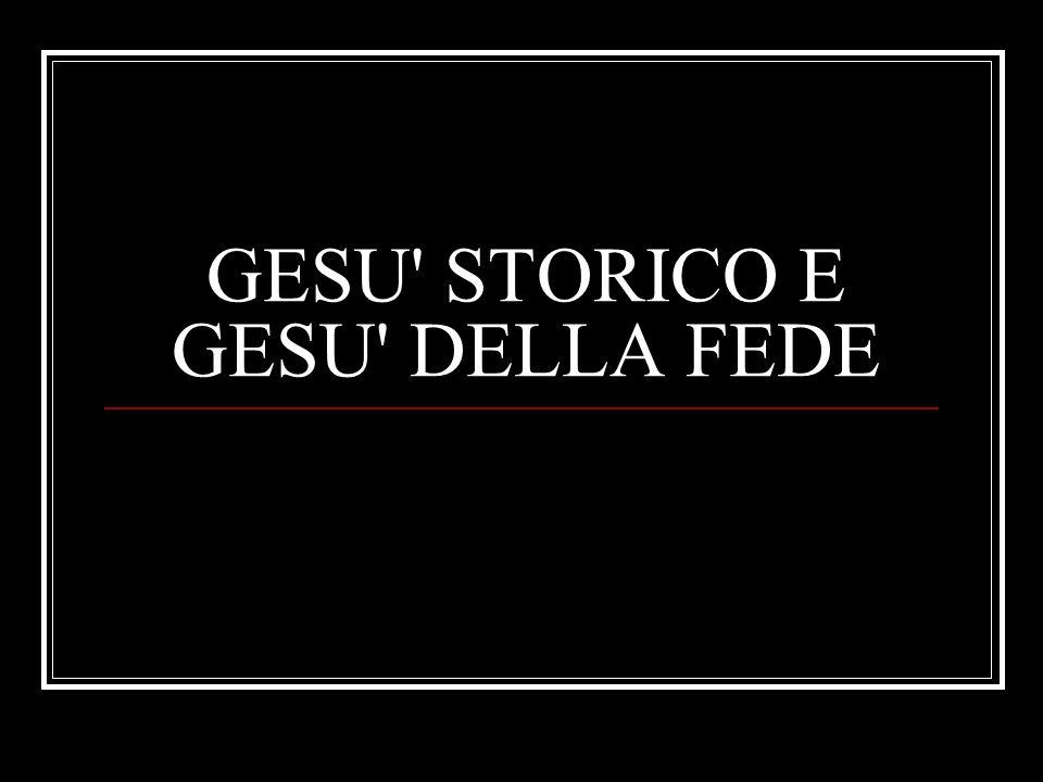 GESU' STORICO E GESU' DELLA FEDE