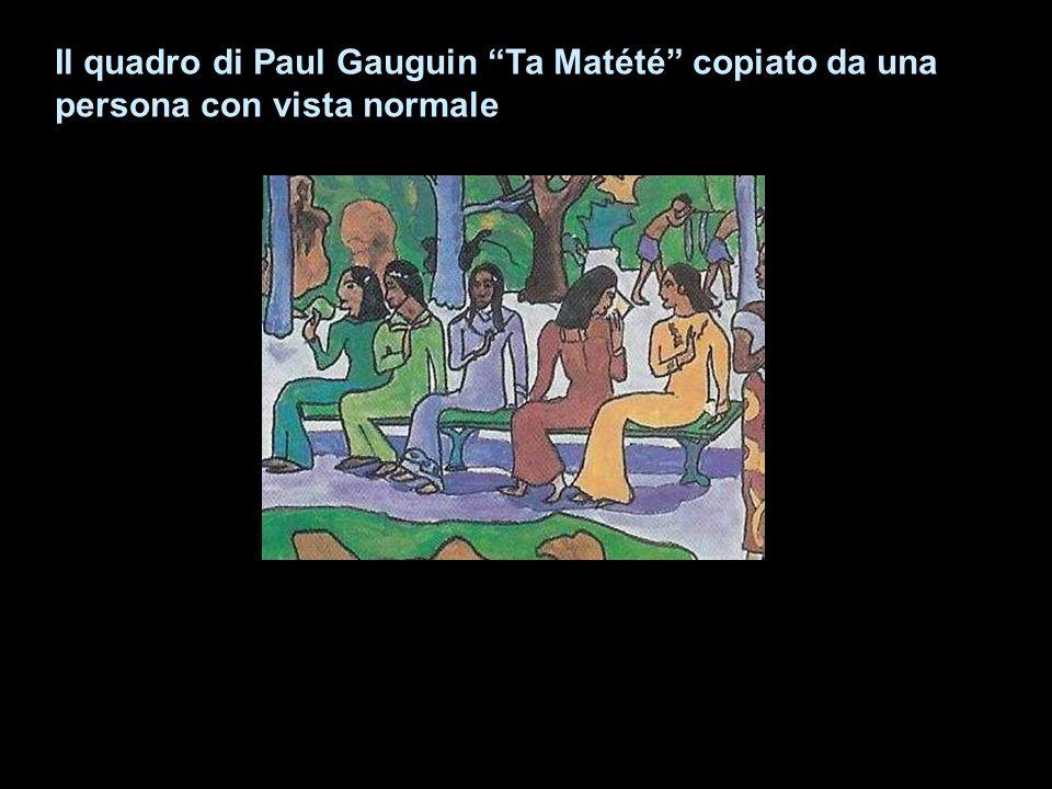 """Il quadro di Paul Gauguin """"Ta Matété"""" copiato da una persona con vista normale"""