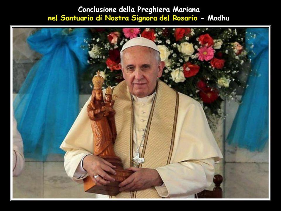 DISCORSO DEL SANTO PADRE Infine, vogliamo chiedere alla Madre Maria di accompagnare con le sue preghiere gli sforzi degli Srilankesi di entrambe le co