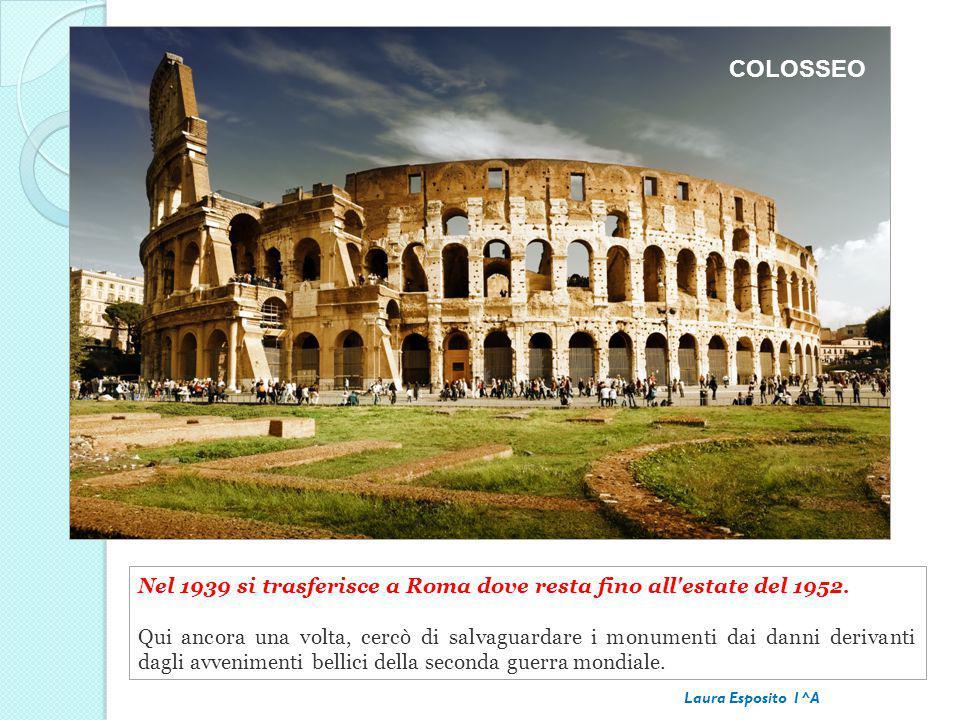Nel 1939 si trasferisce a Roma dove resta fino all'estate del 1952. Qui ancora una volta, cercò di salvaguardare i monumenti dai danni derivanti dagli
